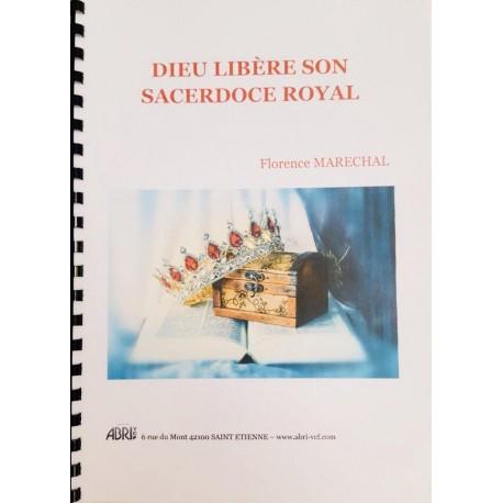Dieu libère Son Sacerdoce Royal - Florence Maréchal