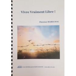 Vivre vraiment libre - Florence Maréchal